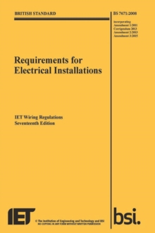 Requirements for Electrical Installations, Iet Wiring Regulations, BS 7671:2008+A3:2015, Paperback