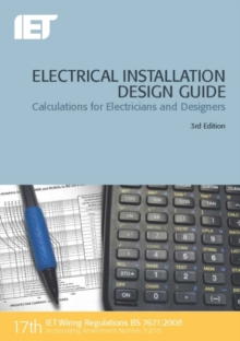 Electrical Installation Design Guide : Calculations for Electricians and Designers, Paperback
