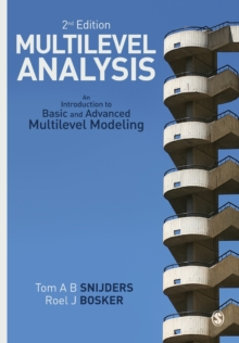 Multilevel Analysis : An Introduction to Basic and Advanced Multilevel Modeling, Paperback