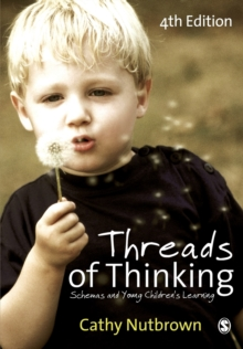 Threads of Thinking : Schemas and Young Children's Learning, Paperback