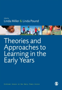 Theories and Approaches to Learning in the Early Years, Paperback