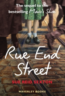 Rue End Street : The Sequel to Mavis's Shoe, Paperback
