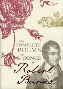 The Complete Poems and Songs of Robert Burns, Hardback