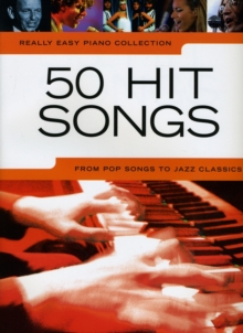 Really Easy Piano Collection : 50 Hit Songs, Paperback Book