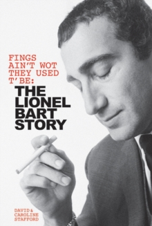 Fings Ain't Wot They Used T'Be : The Life of Lionel Bart, Hardback Book
