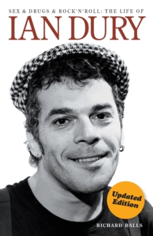 Sex and Drugs and Rock 'n' Roll : The Life of Ian Dury, Paperback