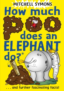 How Much Poo Does an Elephant Do? : and Further Fascinating Facts!, Paperback