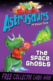 Astrosaurs 6: The Space Ghosts, Paperback
