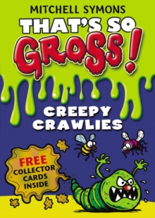 That's So Gross!: Creepy Crawlies, Paperback Book