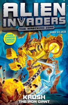 Alien Invaders 6: Krush - The Iron Giant, Paperback