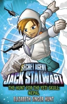 Jack Stalwart: The Hunt for the Yeti Skull : Nepal: Book 13, Paperback