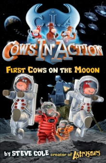 Cows in Action 11: First Cows on the Mooon : 11, Paperback Book