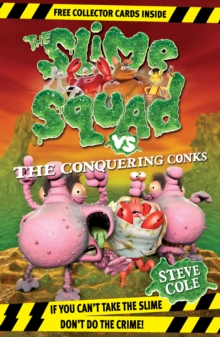 Slime Squad Vs The Conquering Conks : Book 8, Paperback