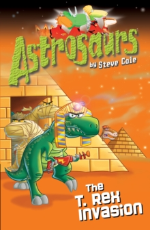 Astrosaurs 21: The T Rex Invasion, Paperback Book