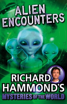 Richard Hammond's Mysteries of the World: Alien Encounters, Paperback