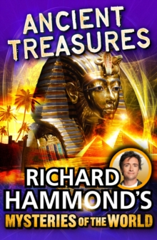 Richard Hammond's Mysteries of the World: Ancient Treasures, Paperback