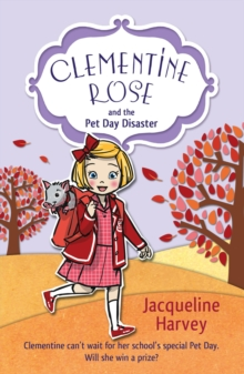 Clementine Rose and the Pet Day Disaster, Paperback Book