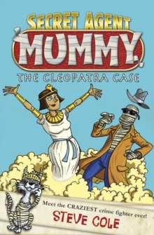 Secret Agent Mummy: the Cleopatra Case : Book 2, Paperback Book