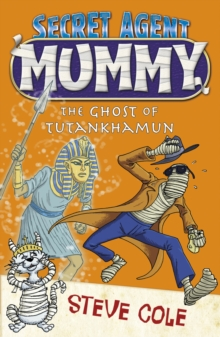 Secret Agent Mummy : The Ghost of Tutankhamun, Paperback