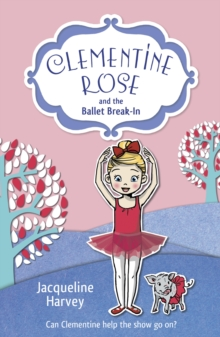 Clementine Rose and the Ballet Break-in, Paperback Book