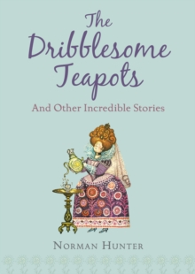 The Dribblesome Teapots and Other Incredible Stories, Paperback