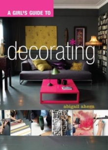 A Girl's Guide to Decorating, Paperback