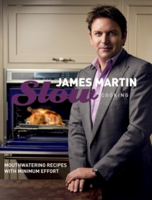 Slow Cooking : Mouthwatering Recipes with Minimum Effort, Hardback