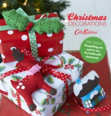 Make Your Own Christmas Decorations : Everything You Need to Sew 12 Festive Felt Ornaments, Paperback