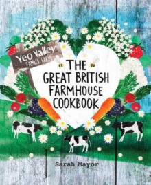The Great British Farmhouse Cookbook (Yeo Valley), Hardback