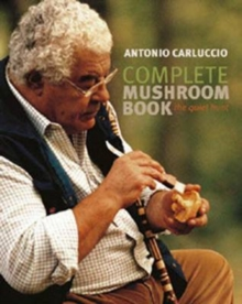 Complete Mushroom Book : The Quiet Hunt, Hardback