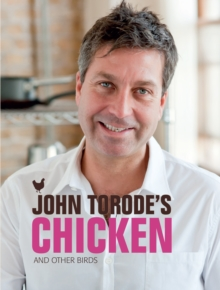 John Torode's Chicken : And Other Birds, Hardback