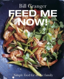 Feed Me Now! : Simple Food for All the Family, Hardback