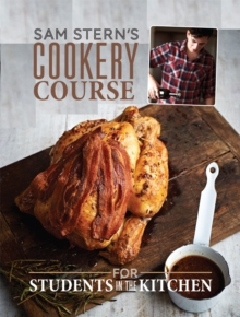 Sam Stern's Cookery Course : For Students in the Kitchen, Hardback