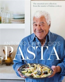 Pasta : The Essential New Collection from the Master of Italian Cookery, Hardback