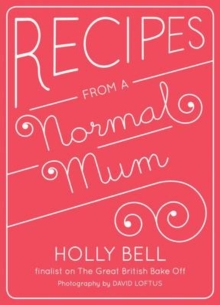 Recipes from a Normal Mum, Hardback