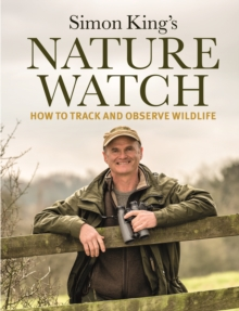 Naturewatch : How to Track and Observe Wildlife, Hardback