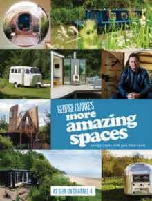 George Clarke's More Amazing Spaces, Hardback