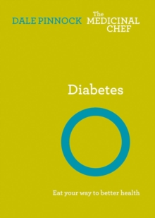 Diabetes: Eat Your Way to Better Health, Hardback