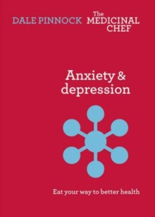 Anxiety & Despression: Eat Your Way to Better Health, Hardback Book