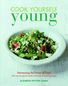 Cook Yourself Young, Paperback Book