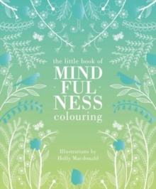 The Mindfulness Colouring Book, Hardback