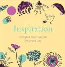 Inspiration : Thoughts and Quotations for Every Day, Hardback