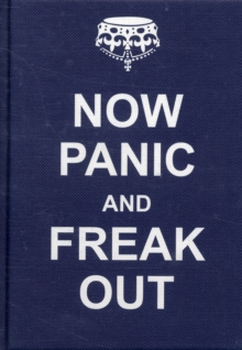 Now Panic and Freak Out, Hardback