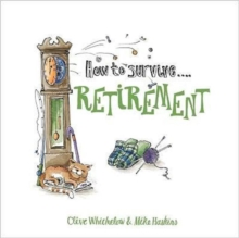 How to Survive Retirement, Hardback