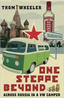 One Steppe Beyond : Across Russia in a VW Camper, Paperback