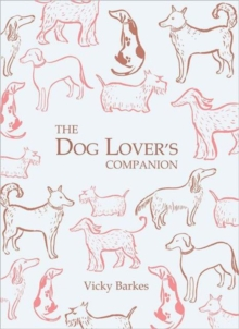 The Dog Lover's Companion, Hardback Book