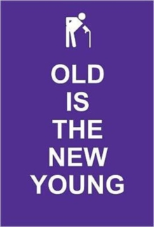 Old Is the New Young, Hardback Book