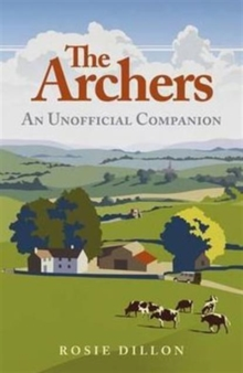The Archers : An Unofficial Companion, Hardback