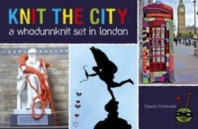 Knit the City : A Whodunnknit Set in London, Hardback Book