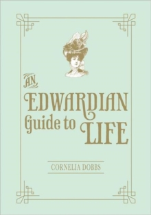 An Edwardian Guide to Life, Hardback Book